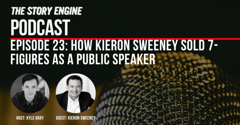 EPISODE 23: HOW KIERON SWEENEY SOLD 7-FIGURES AS A PUBLIC SPEAKER