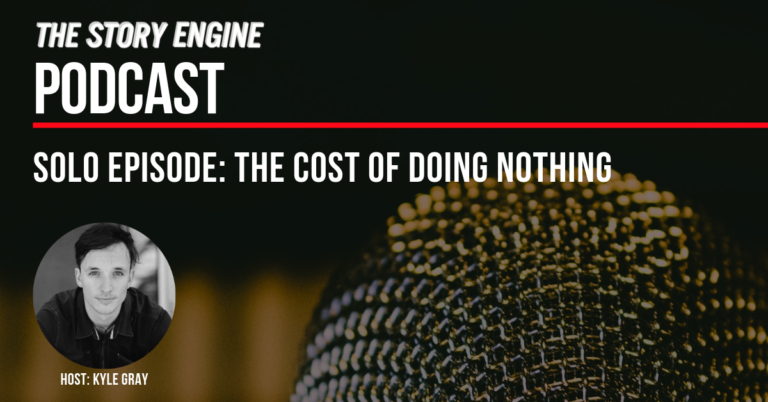 Title Graphic The Cost of Doing Nothing - Solo Episode with Kyle Gray