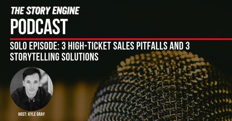 3 High-ticket Sales Pitfalls And 3 Storytelling Solutions